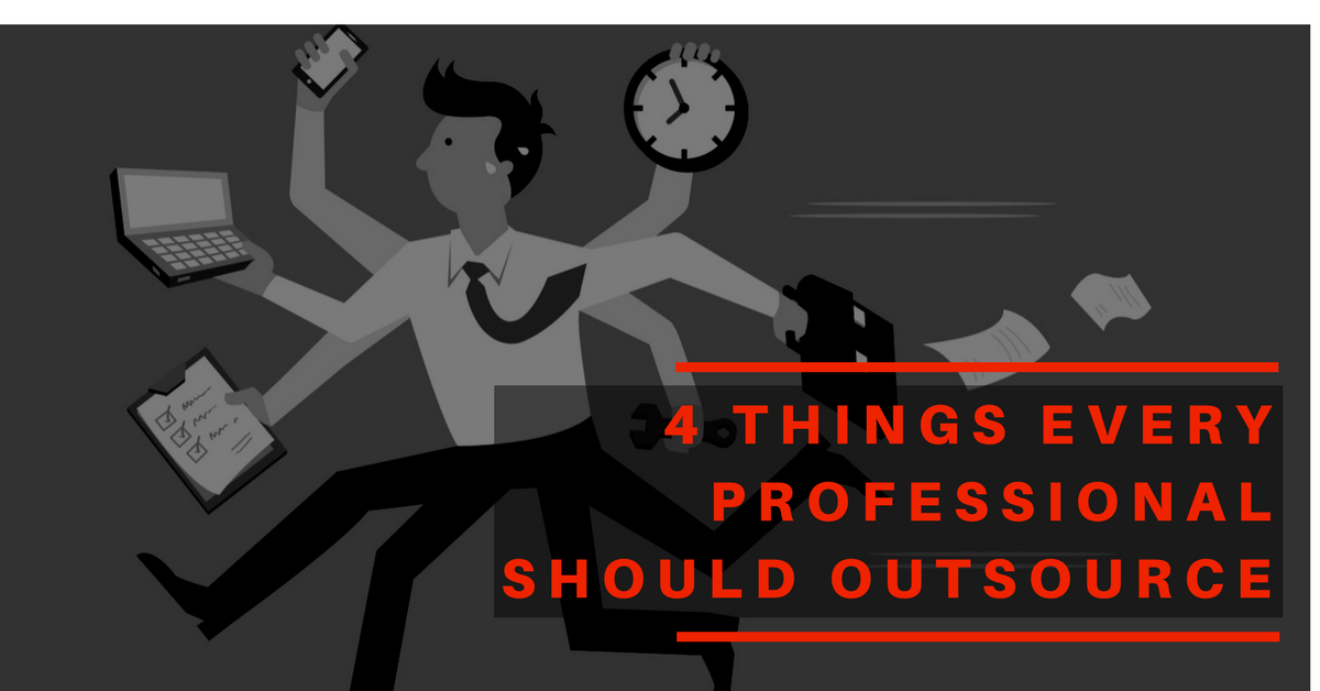 4 things every professional should outsource