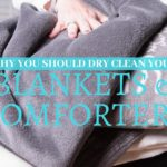 Why You Should Dry Clean Your Blankets and Comforters